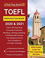 TOEFL Preparation Book 2020 and 2021: TOEFL iBT Prep Book Covering All Sections (Reading, Listening, Speaking, and Writing) with Practice Test Questions for the Test of English as a Foreign Language [With Audio Links for the Listening Section]