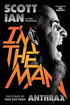 I'm the Man: The Story of That Guy from Anthrax (English Edition) por [Scott Ian]