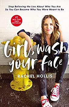 Paperback Girl, Wash Your Face Stop Believing the Lies about Who You Are So You Can Become Who You Were Meant to Be Book