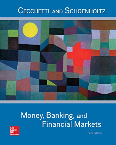 Compare Textbook Prices for Money, Banking and Financial Markets 5 Edition ISBN 9781259746741 by Cecchetti, Stephen,Schoenholtz, Kermit