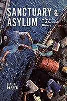 Sanctuary and Asylum: A Social and Political History