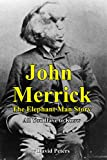 John Merrick: The Elephant Man Story: All You Have to Know (English Edition)