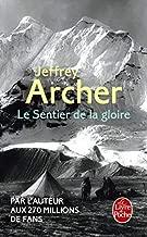 Le Sentier de la Gloire (Litterature & Documents) (French Edition) by Jeffrey Archer(2011-06-08)