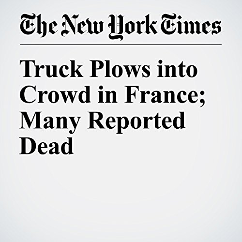 Truck Plows into Crowd in France; Many Reported Dead cover art