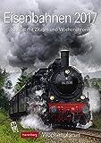 Eisenbahnen - Kalender 2017: Wochenplaner, 53 Blatt mit Zitaten und Wochenchronik