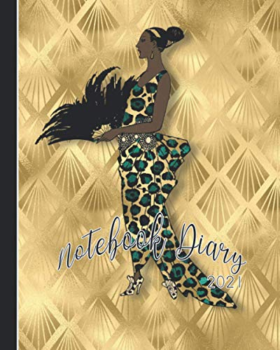 Notebook Diary 2021: Notebook planner - Weekly and monthly everyday organisation, schedule planning - Four pages per week encompassing a diary page, ... - Art deco golden african woman cover art