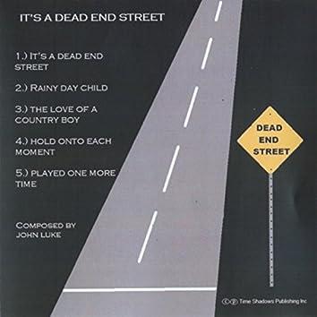It's a Dead End Street