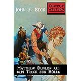 Matthew Dunlop auf dem Treck zur Hölle (German Edition)