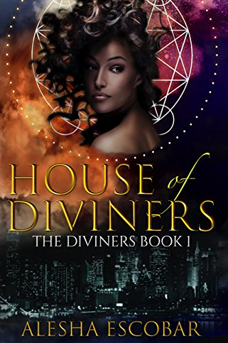 Book: House of Diviners (The Diviners Book 1) by Alesha Escobar