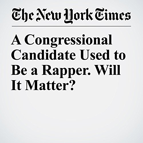 A Congressional Candidate Used to Be a Rapper. Will It Matter? copertina