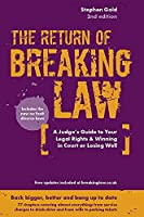 Breaking Law (The Return Of): The Judge's Inside Guide to Your Legal Rights & Winning in Court or Losing Well