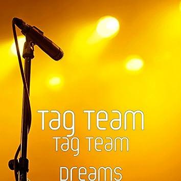 Tag Team Dreams