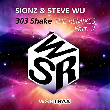 303 shake THE REMIXES Part.2