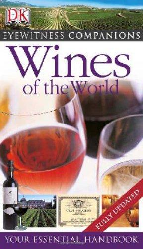 Eyewitness Companions: Wines of the World: Your Essential Handbook (Eyewitness Companion Guides)