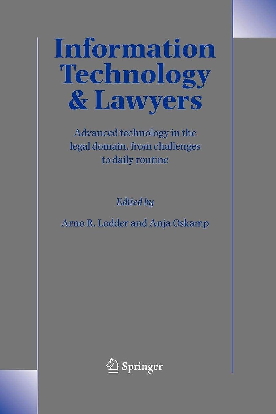 引退する保護する観光に行くInformation Technology and Lawyers: Advanced Technology in the Legal Domain, from Challenges to Daily Routine