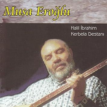 Halil İbrahim / Kerbela Destanı