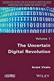 The Uncertain Digital Revolution (Computing and Connected Society Set)