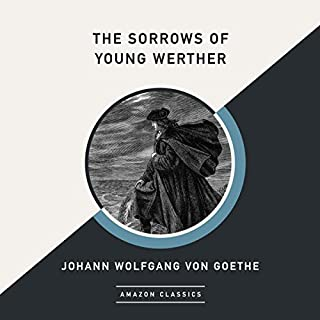 The Sorrows of Young Werther (AmazonClassics Edition) audiobook cover art