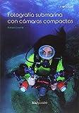 Fotografía submarina con cámaras compactas: 1 (FOTOSUB)