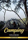 Camping Tips & Tricks: How To Guide Instructions Books For Dummies Kids Beginners Kindergarten Men Women Teens Teenagers Adult Children Hiking Backpacking