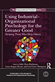 Using Industrial-Organizational Psychology for the Greater Good: Helping Those Who Help Others (SIOP Organizational Frontiers Series) (English Edition)