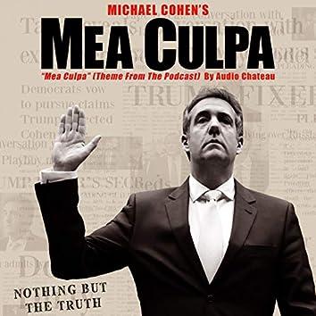 Mea Culpa (Theme Song from the Michael Cohen Podcast, 'Mea Culpa') [Original Podcast Soundtrack]