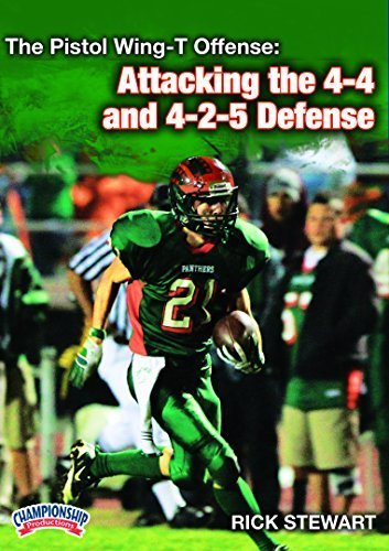 The Pistol Wing-T Offense: Attacking the 4-4 and 4-2-5 Defenses by Rick Stewart