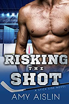 Risking the Shot (Stick Side Book 4) by [Amy Aislin]