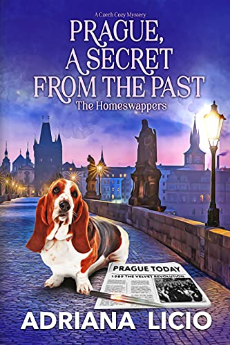 Prague, a Secret from the Past: A Czech Travel Mystery (The Homeswappers Book 4) by [Adriana Licio]