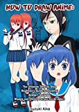 How To Draw Anime: The Ultimate Step By Step Beginner's Guide to Drawing Anime  Includes Chibi and Manga