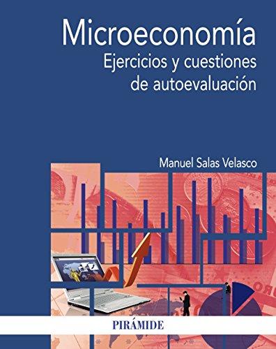 Microeconomía: Ejercicios y cuestiones de autoevaluación (Economía y Empresa)