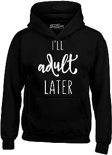 Shop4Ever I'll Adult Later Hoodies Funny Sweatshirts