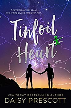 Tinfoil Heart: A Small Town Romance with a Sci-Fi Twist by [Daisy Prescott]
