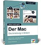 Der Mac: Die Anleitung in Bildern - aktuell zu macOS High Sierra. Ideal für Einsteiger ohne Vorwissen. - Michael Hillenbrand