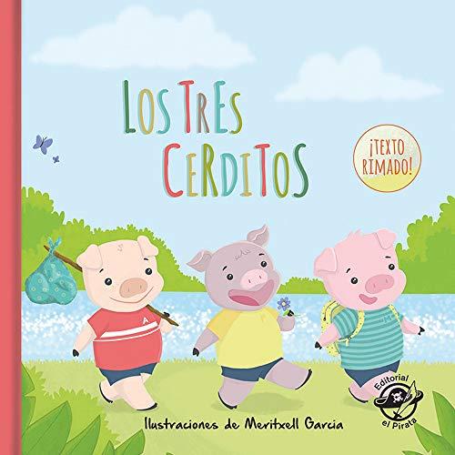 Los tres cerditos: Cuentos clásicos: Libro infantil para niños de 2-5 años: Con texto rimado: 1 (Cuentos clásicos rimados)