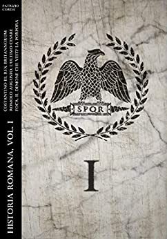 Historia Romana, Vol. I di [Patrizio Corda]