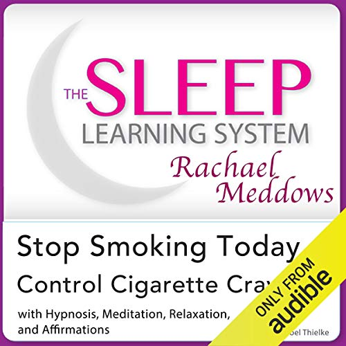 Stop Smoking Today, Control Cigarette Cravings: Hypnosis, Meditation and Affirmations audiobook cover art
