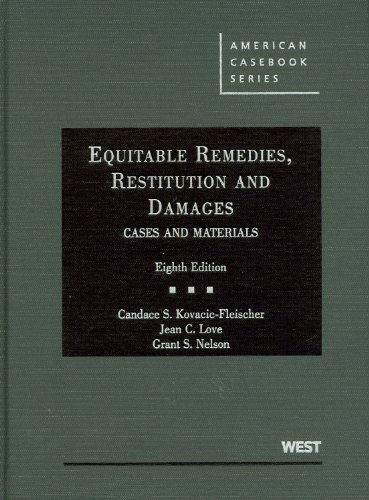 Compare Textbook Prices for Equitable Remedies, Restitution and Damages, Cases and Materials, 8th American Casebook Series 8 Edition ISBN 9780314194930 by Kovacic-Fleischer, Candace,Love, Jean,Nelson, Grant