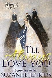 I'll Always Love You: Pam of Babylon Book # 10
