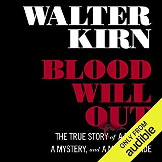 Blood Will Out     The True Story of a Murder, a Mystery, and a Masquerade              By:                                                                                                                                 Walter Kirn                               Narrated by:                                                                                                                                 Stephen Bel Davies                      Length: 7 hrs and 15 mins     307 ratings     Overall 3.4