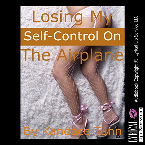 Losing My Self-Control on the Airplane: A Stranger Sex Short audiobook cover art