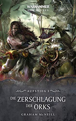 Die Zerschlagung der Orks (Warhammer Chronicles)
