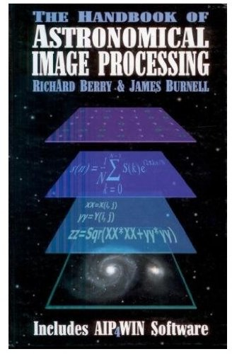 Compare Textbook Prices for The Handbook of Astronomical Image Processing 1 Edition ISBN 9780943396675 by Berry, Richard,Burnell, James