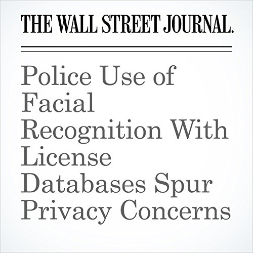Police Use of Facial Recognition With License Databases Spur Privacy Concerns copertina