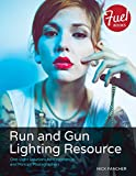 Run and Gun Lighting Resource: One-Light Solutions for Commercial and Portrait Photographers