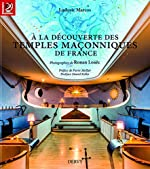A la découverte des temples maçonniques de France de Ludovic Marcos
