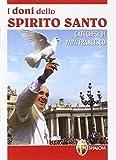 I doni dello Spirito Santo. Catechesi di papa Francesco...