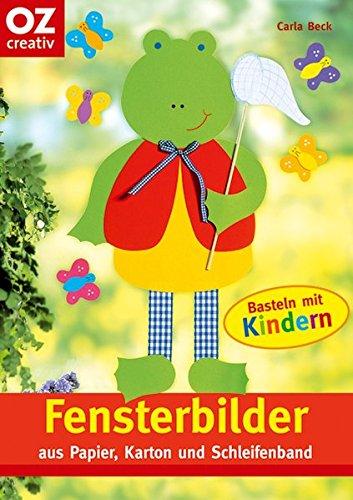 Fensterbilder aus Papier, Karton und Schleifenband: Basteln mit Kindern (Creativ-Taschenbuecher. CTB)