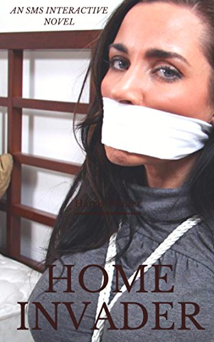 (PROMO) Home Invader: An SMS Interactive UNovel (MATURE READERS ONLY) (Invasion Book 1) (English Edition)