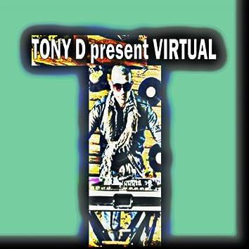 Tony D present Virtual
